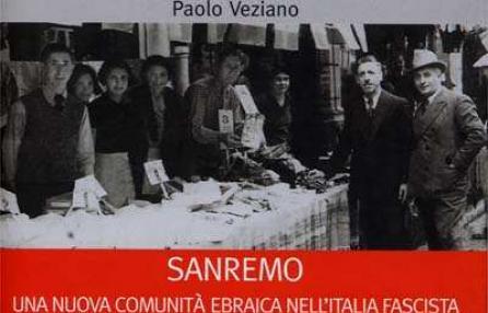 Paolo Veziano 2007 SANREMO UNA NUOVA COMUNITÀ EBRAICA NELL ITALIA FASCISTA